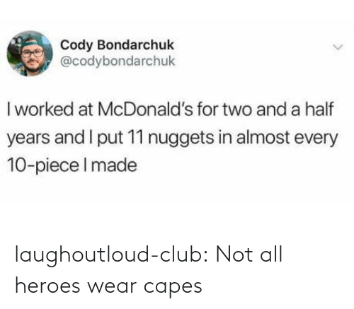 club: laughoutloud-club:  Not all heroes wear capes
