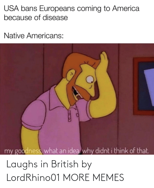 British: Laughs in British by LordRhino01 MORE MEMES