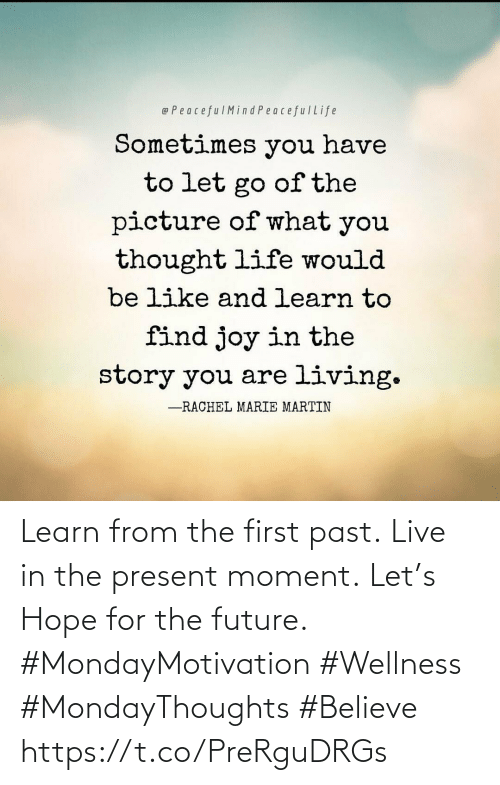 Love for Quotes: Learn from the first past. Live in the present moment. Let's Hope for the future.  #MondayMotivation #Wellness  #MondayThoughts #Believe https://t.co/PreRguDRGs