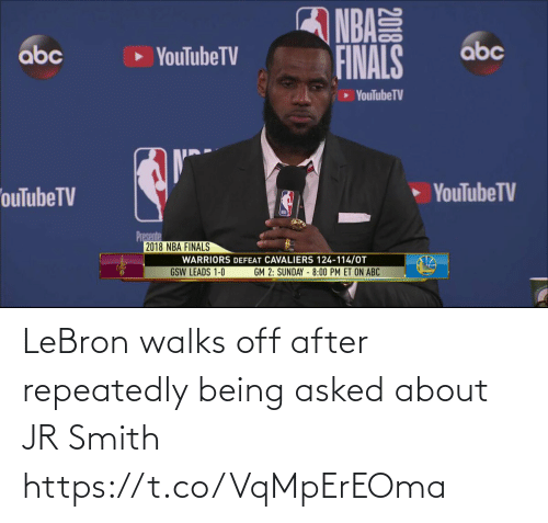 Smith: LeBron walks off after repeatedly being asked about JR Smith https://t.co/VqMpErEOma