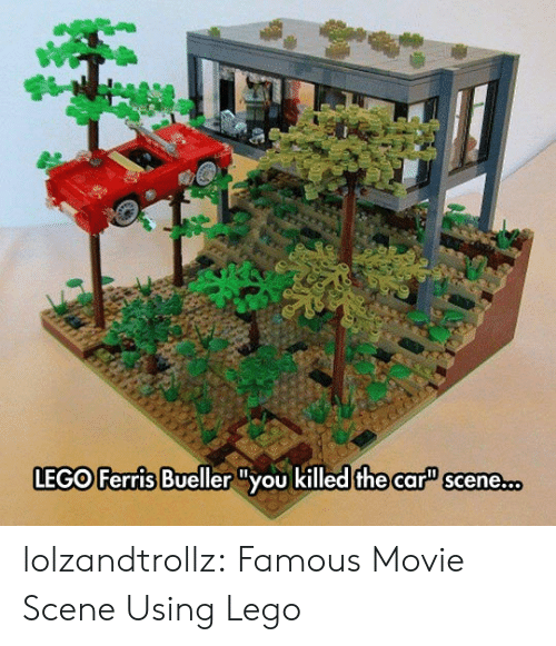 "Lego, Tumblr, and Blog: LEGO Ferris Bueller ""you killed the car"" scene.c. lolzandtrollz:  Famous Movie Scene Using Lego"