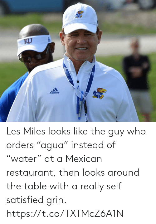 "then: Les Miles looks like the guy who orders ""agua"" instead of ""water"" at a Mexican restaurant, then looks around the table with a really self satisfied grin. https://t.co/TXTMcZ6A1N"