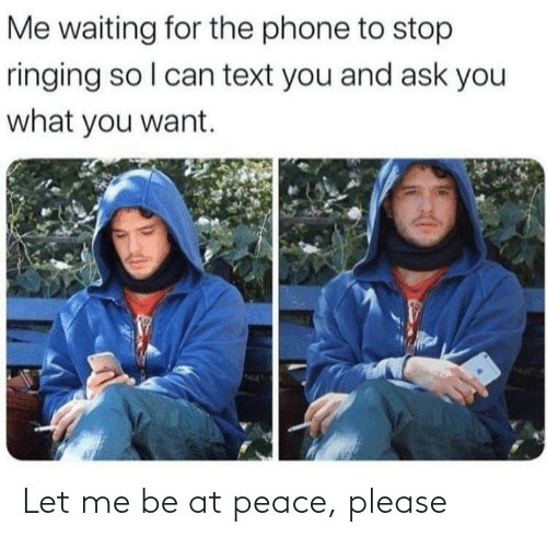 at-peace: Let me be at peace, please