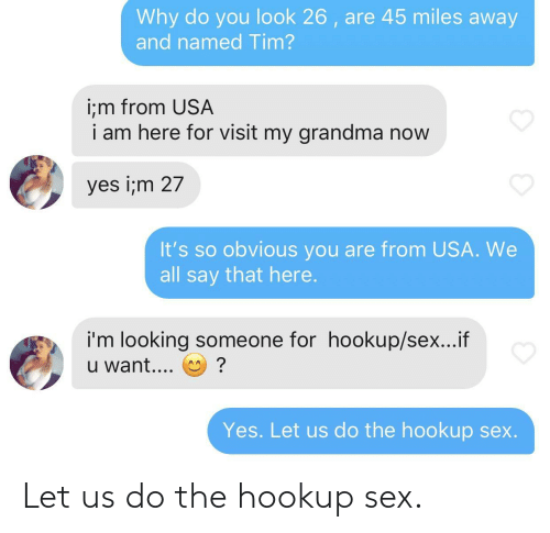 Us: Let us do the hookup sex.