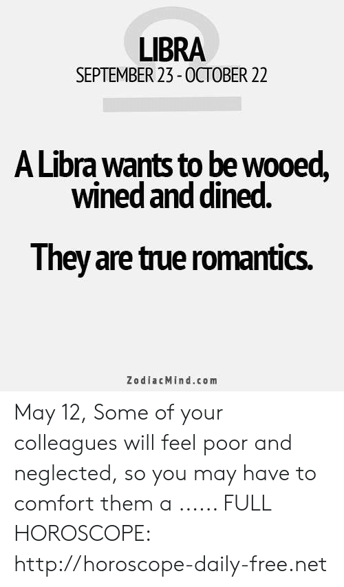 LIBRA SEPTEMBER 23-October 22 a Libra Wants to Be Wooed Wined and