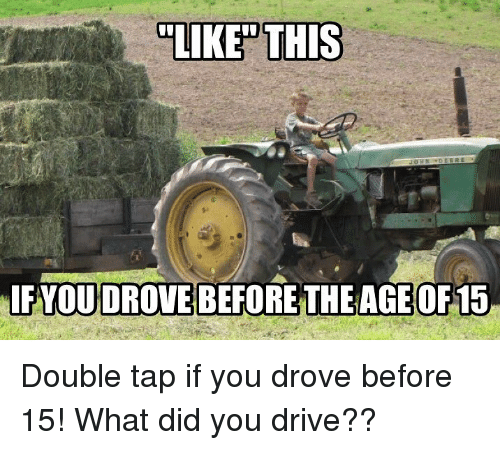 """fyou: """"LIKED THIS  FYOU DROVE BEFORETHE AGE OF15 Double tap if you drove before 15! What did you drive??"""