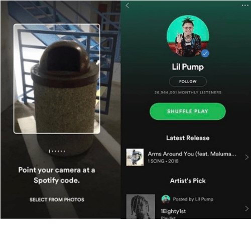 Monthly: Lil Pump  FOLLOW  26,964,001 MONTHLY LISTENERS  SHUFFLE PLAY  Latest Release  Arms Around You (feat. Maluma...  1SONG 2018  Point your camera at a  Spotify code.  Artist's Pick  SELECT FROM PHOTOS  Posted by Lil Pump  1Eightylst