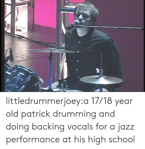 drumming: littledrummerjoey:a 17/18 year old patrick drumming and doing backing vocals for a jazz performance at his high school