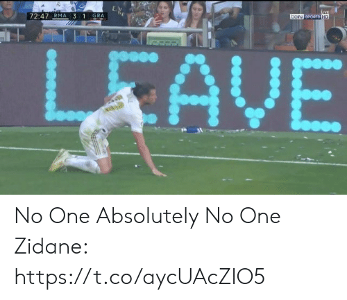Memes, Live, and 🤖: LIVE  bor sPORT9 HD  EW  GRA  72:47 RMA 3 1  LEAVE No One  Absolutely No One  Zidane: https://t.co/aycUAcZIO5