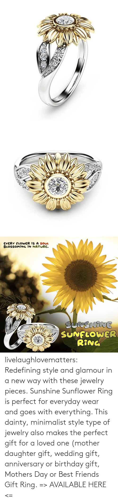 Birthday: livelaughlovematters: Redefining style and glamour in a new way with these jewelry pieces. Sunshine Sunflower Ring is perfect for everyday wear and goes with everything. This dainty, minimalist style type of jewelry also makes the perfect gift for a loved one (mother daughter gift, wedding gift, anniversary or birthday gift, Mothers Day or Best Friends Gift Ring. => AVAILABLE HERE <=