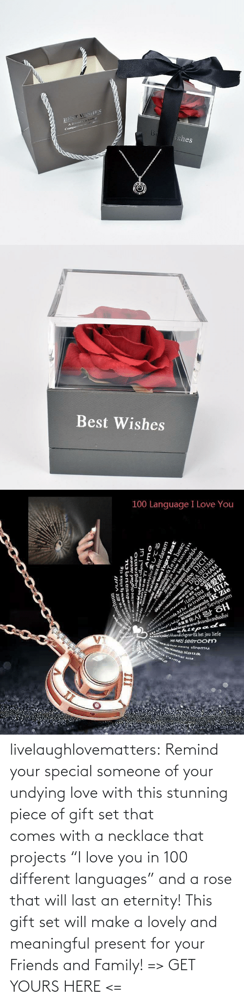 "yours: livelaughlovematters:  Remind your special someone of your undying love with this stunning piece of gift set that comes with a necklace that projects ""I love you in 100 different languages"" and a rose that will last an eternity! This gift set will make a lovely and meaningful present for your Friends and Family! => GET YOURS HERE <="