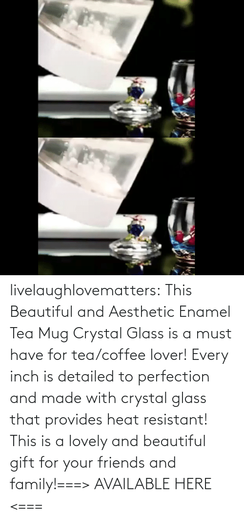 Coffee: livelaughlovematters:  This Beautiful and Aesthetic Enamel Tea Mug Crystal Glass is a must have for tea/coffee lover! Every inch is detailed to perfection and made with crystal glass that provides heat resistant! This is a lovely and beautiful gift for your friends and family!===> AVAILABLE HERE <===