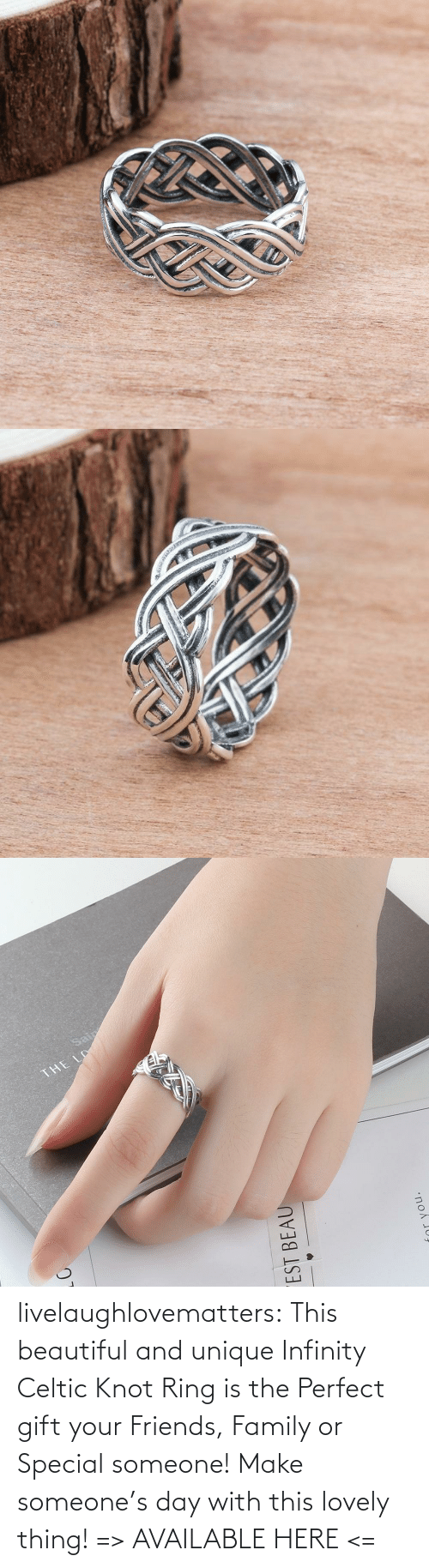 Your: livelaughlovematters:  This beautiful and unique Infinity Celtic Knot Ring is the Perfect gift your Friends, Family or Special someone! Make someone's day with this lovely thing! => AVAILABLE HERE <=