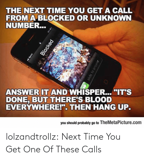 next: lolzandtrollz:  Next Time You Get One Of These Calls