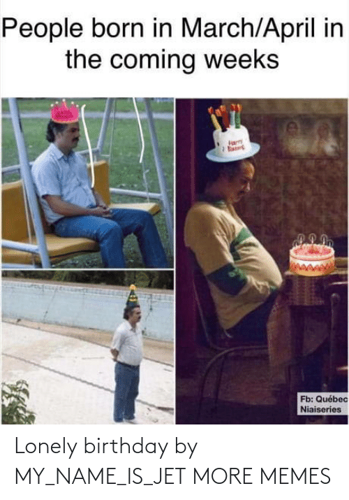 lonely: Lonely birthday by MY_NAME_IS_JET MORE MEMES