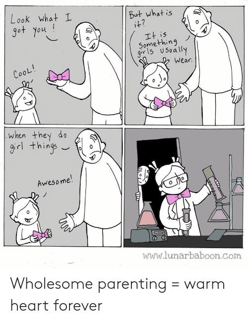 parenting: Look what I  But what is  i+?  got You!  It is  Something  9or 1U Sually  wear  CooL!  when they do  9 things  Awesome!  www.lunarbaboon.com Wholesome parenting = warm heart forever
