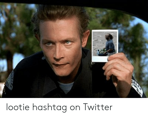 Lootie Hashtag on Twitter | Twitter Meme on loveforquotes.com