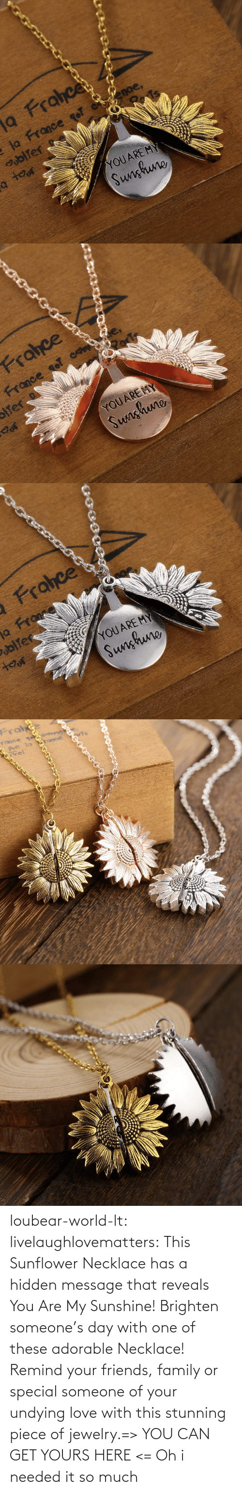 yours: loubear-world-lt:  livelaughlovematters:  This Sunflower Necklace has a hidden message that reveals You Are My Sunshine! Brighten someone's day with one of these adorable Necklace! Remind your friends, family or special someone of your undying love with this stunning piece of jewelry.=> YOU CAN GET YOURS HERE <=   Oh i needed it so much