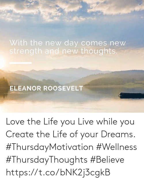 Love for Quotes: Love the Life you Live while you Create the Life of your Dreams.  #ThursdayMotivation #Wellness #ThursdayThoughts #Believe https://t.co/bNK2j3cgkB