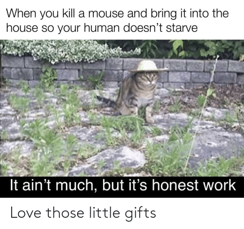 Love: Love those little gifts