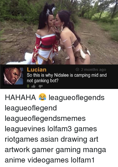 mangas: Lucian  So this is why Nidalee is camping mid and  not ganking bot?  O 2 months ago HAHAHA 😂 leagueoflegends leagueoflegend leagueoflegendsmemes leaguevines lolfam3 games riotgames asian drawing art artwork gamer gaming manga anime videogames lolfam1