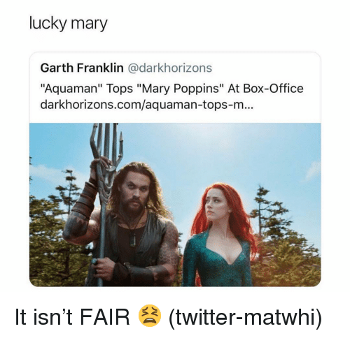 """Twitter, Box Office, and Grindr: lucky mary  Garth Franklin @darkhorizons  """"Aquaman"""" Tops """"Mary Poppins"""" At Box-Office  darkhorizons.com/aquaman-tops-m.. It isn't FAIR 😫 (twitter-matwhi)"""