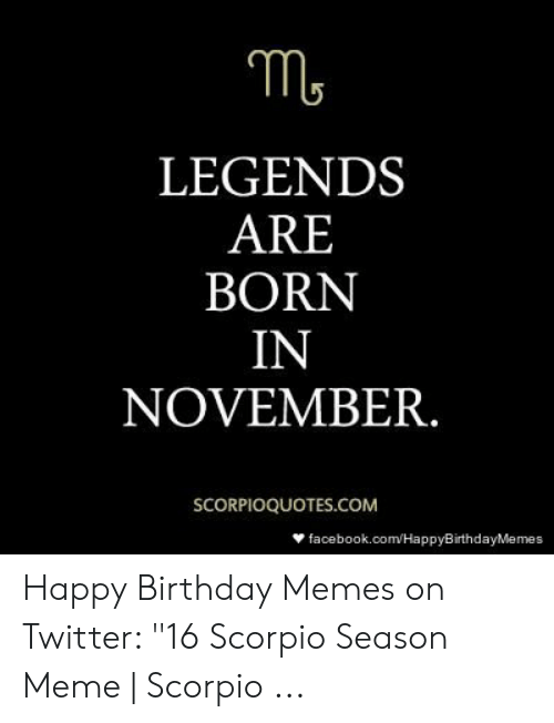 M LEGENDS ARE BORN IN NOVEMBER SCORPIOQUOTESCOM ...