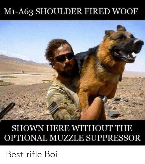 woof: M1-A63 SHOULDER FIRED WOOF  SHOWN HERE WITHOUT THE  OPTIONAL MUZZLE SUPPRESSOR Best rifle Boi