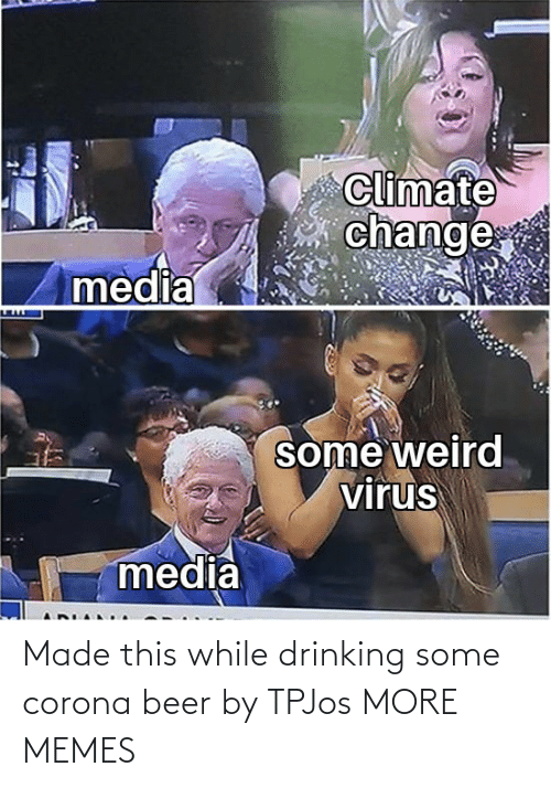 Drinking: Made this while drinking some corona beer by TPJos MORE MEMES