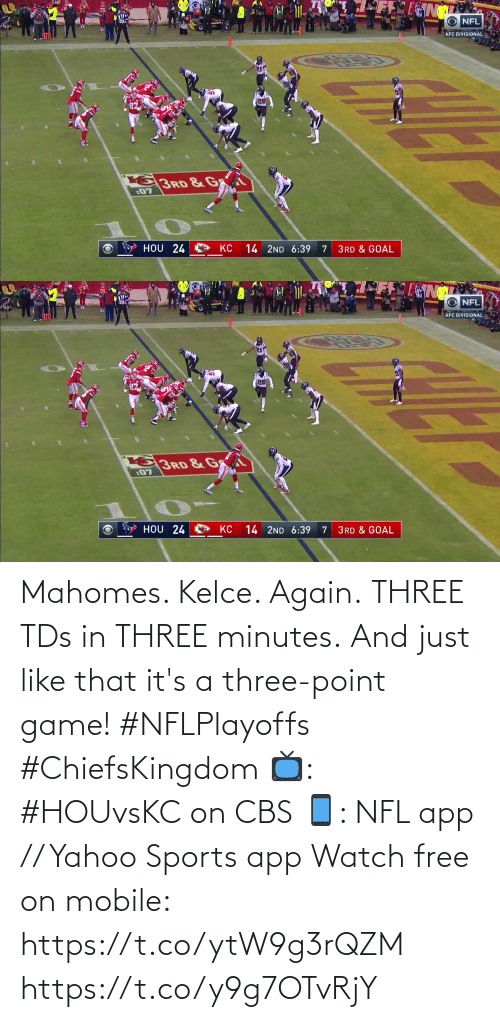 Its: Mahomes. Kelce. Again. THREE TDs in THREE minutes.  And just like that it's a three-point game! #NFLPlayoffs #ChiefsKingdom  📺: #HOUvsKC on CBS 📱: NFL app // Yahoo Sports app Watch free on mobile: https://t.co/ytW9g3rQZM https://t.co/y9g7OTvRjY