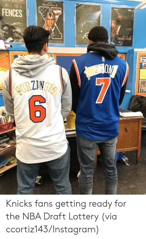 Instagram, New York Knicks, and Lottery: Malcolm X  NZEL VİO A  FENCES Knicks fans getting ready for the NBA Draft Lottery   (via ccortiz143/Instagram)
