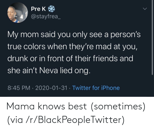 sometimes: Mama knows best (sometimes) (via /r/BlackPeopleTwitter)