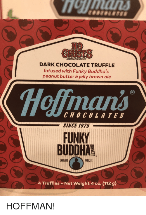Buddha, Chocolate, and Net: man  NO  GRUSTS  DARK CHOCOLATE TRUFFLE  Infused with Funky Buddha's  peanut butter&jelly brown ale  Homan  CHOCOLATES  SINCE 1975  FUNKY  BUDDHA  OAKLAND  PARK. FL  4 Truffles - Net Weight 4 oz. (112 g)