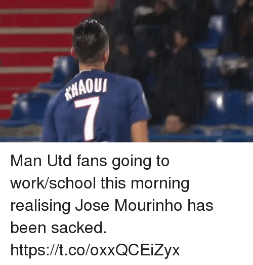 Man Utd Fans: Man Utd fans going to work/school this morning realising Jose Mourinho has been sacked. https://t.co/oxxQCEiZyx