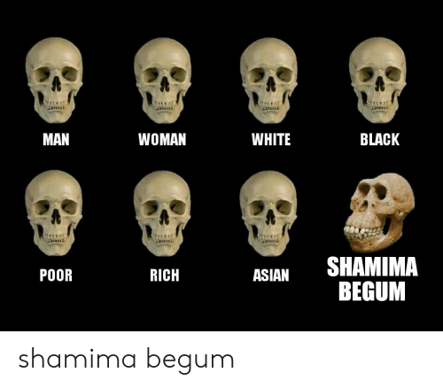 Shamima Begum: MAN  WOMAN  WHITE  BLACK  RICH  ASIAN SHAMIMA  POOR shamima begum