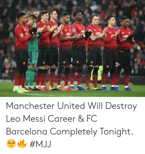 Manchester United: Manchester United Will Destroy Leo Messi Career & FC Barcelona Completely Tonight.😏🔥   #MJJ