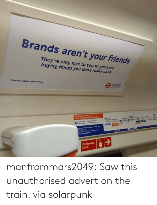 Saw: manfrommars2049:  Saw this unauthorised advert on the train. via solarpunk