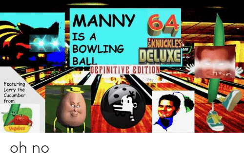MANNY a BOWLING BALL KNUCKLES DELUXG DEPINITIVE EDITION