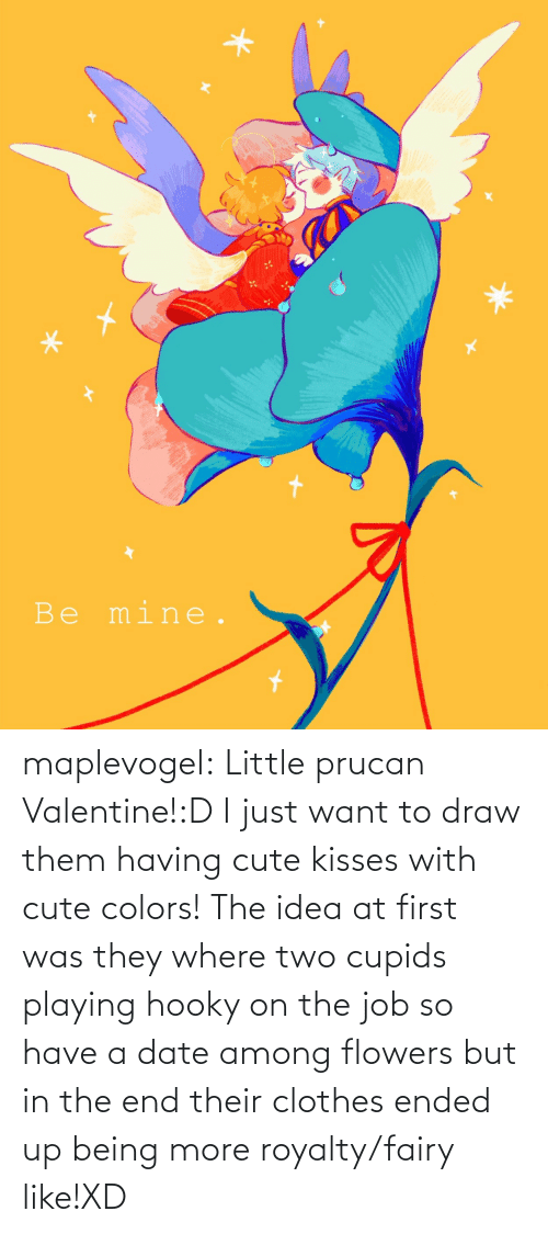 Clothes, Cute, and Target: maplevogel:  Little prucan Valentine!:D I just want to draw them having cute kisses with cute colors! The idea at first was they where two cupids playing hooky on the job so have a date among flowers but in the end their clothes ended up being more royalty/fairy like!XD