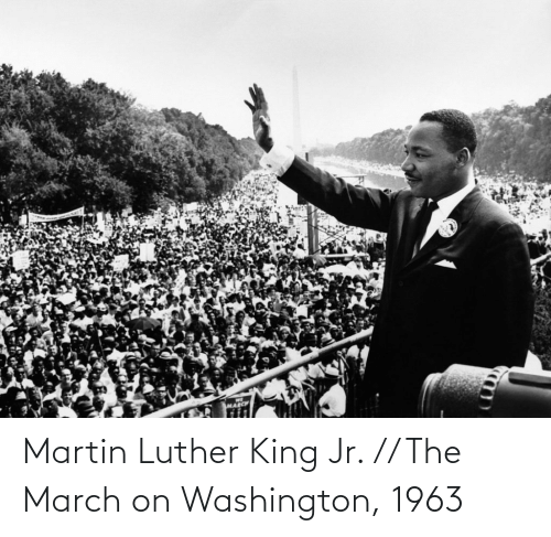 The: Martin Luther King Jr. // The March on Washington, 1963