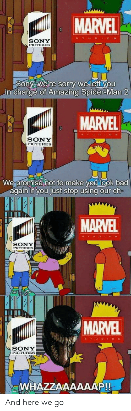 acs: MARVEL  SONY  PICTURES  Sonya welre sorry we left you  in charge of Amazing Spider-Man 2  MARVEL  SONY  PICTURES  We promise not to make you look bad  again if you just stop using our ch  MARVEL  ST UD  acs  SONY  PICTURES  MARVEL  SONY  PICTURES  WHAZZAAAAAAP!! And here we go