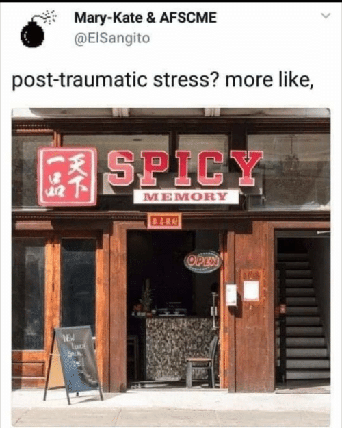 Spicy, Stress, and Memory: Mary-Kate & AFSCME  @EISangito  post-traumatic stress? more like,  SPICY  MEMORY  4RAI  OPEN  NEWW  SAL  7