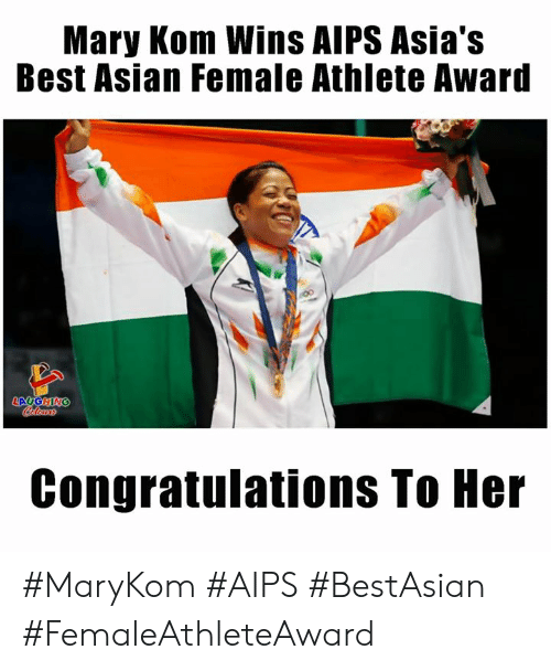 Asian, Best, and Congratulations: Mary Kom Wins AIPS Asia's  Best Asian Female Athlete Award  LAUGHING  Colors  Congratulations To Her #MaryKom #AIPS #BestAsian #FemaleAthleteAward