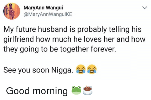 MaryAnn Wangui My Future Husband Is Probably Telling His