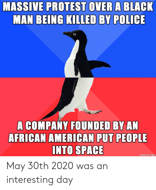may: May 30th 2020 was an interesting day