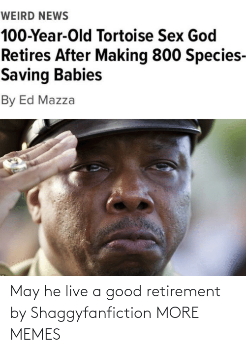 may: May he live a good retirement by Shaggyfanfiction MORE MEMES