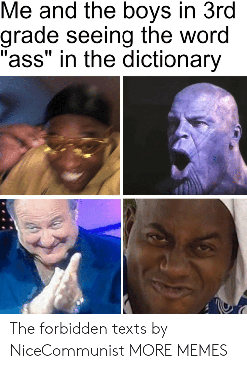 """Dictionary: Me and the boys in 3rd  grade seeing the word  """"ass"""" in the dictionary The forbidden texts by NiceCommunist MORE MEMES"""