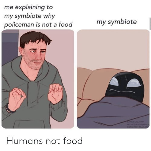 Food, Reddit, and Tumblr: me explaining to  my symbiote why  policeman is not a food  my symbiote  TUMBLR Z6LaT  p tuTLUTAS  INSTAGTAM2 R Humans not food