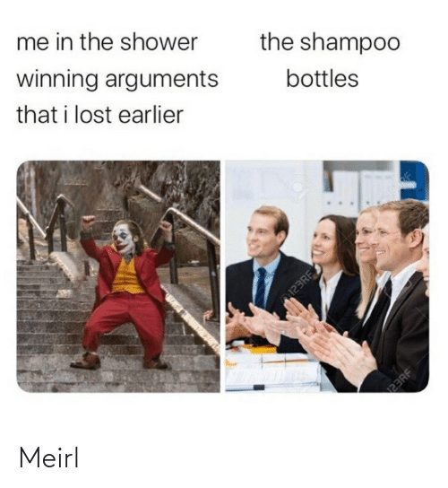 shower: me in the shower  winning arguments  the shampoo  that i lost earlier  bottles  123RF  23RF Meirl
