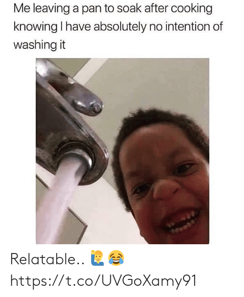 Relatable, Pan, and Knowing: Me leaving a pan to soak after cooking  knowing I have absolutely no intention of  washing it Relatable.. 🙋♂️😂 https://t.co/UVGoXamy91